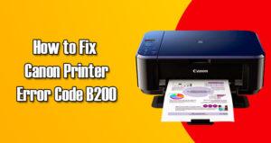 Fix Canon Printer B200 Error