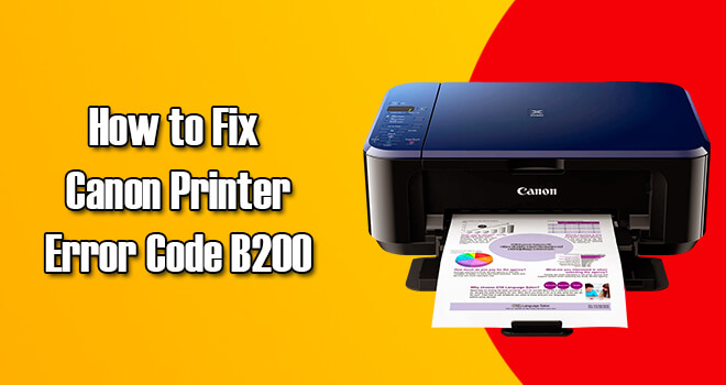 Fix Canon Printer B200 Error