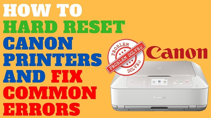 1 800 462 1427 How To Hard Reset Canon Printer Error Canon Support