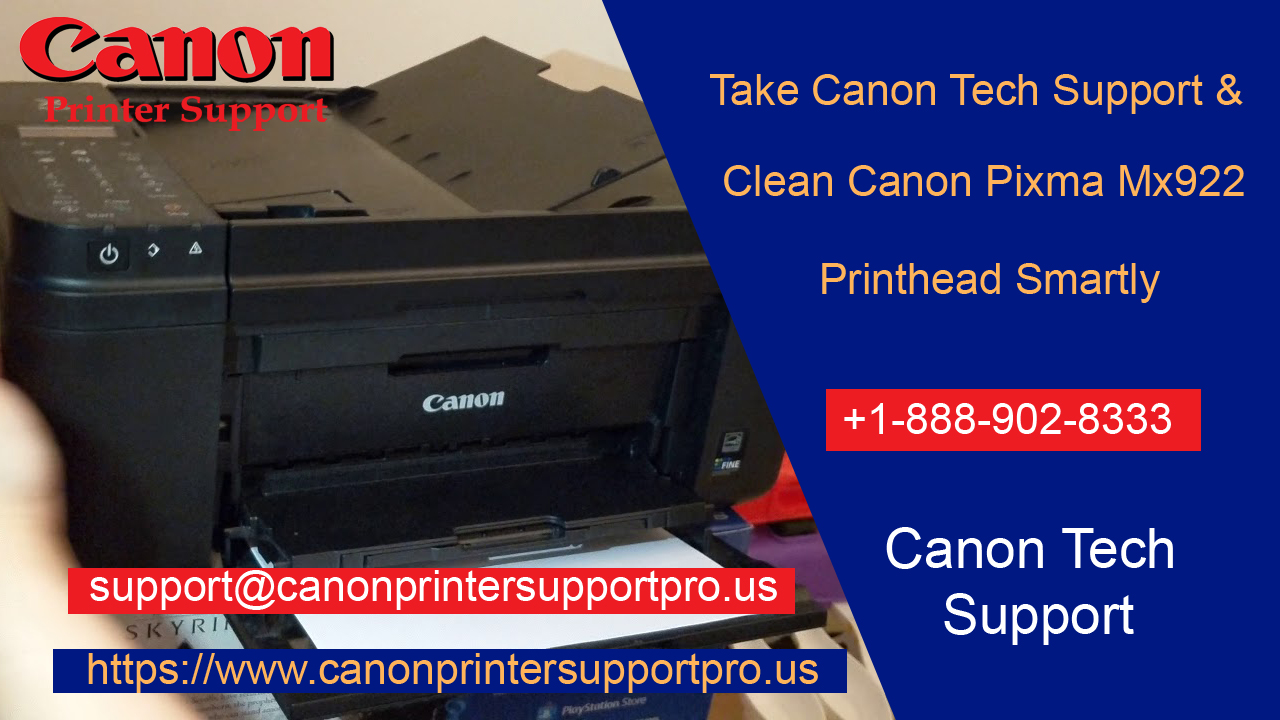 Take Canon Tech Support and clean canon Pixma Mx922 Printhead smartly