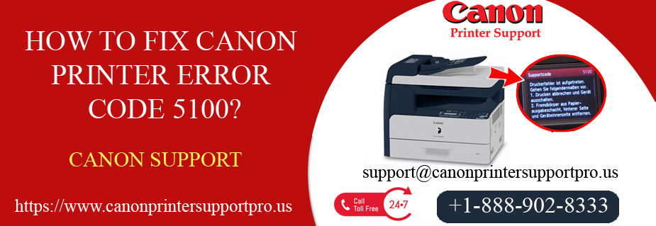 How To Fix Canon Printer Error Code 5100?
