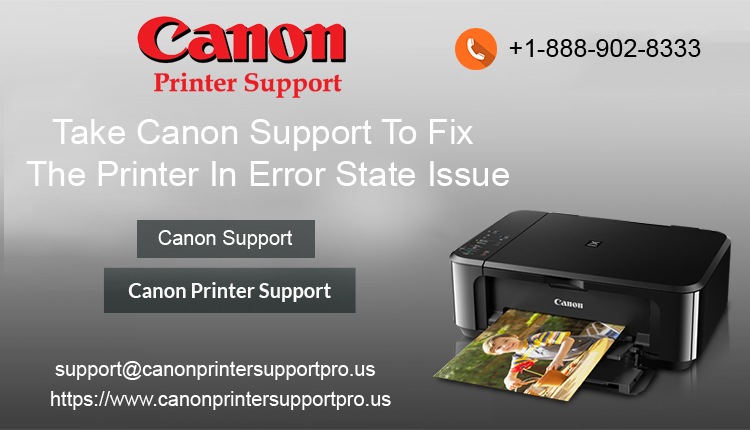 Take Canon Support To Fix The Printer In Error State Issue