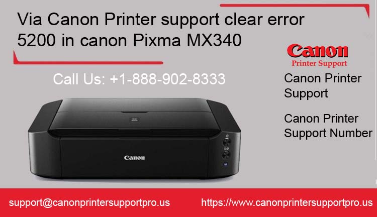 Canon Printer support clear error 5200 in canon Pixma MX340
