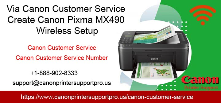Via Canon Customer Service Create canon Pixma MX490 wireless setup