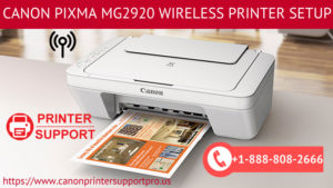 Expert's help for Canon Making Pixma mg2920 Wireless Printer